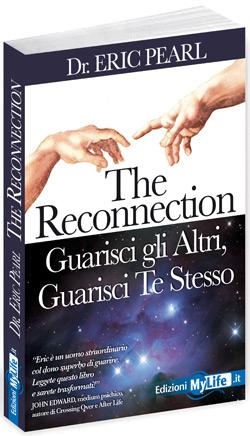 The Reconnection, guarisci gli altri, guarisci te stesso - Dr. Eric Pearl
